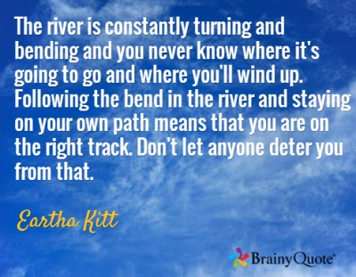 eartha kitt bends in the river quote