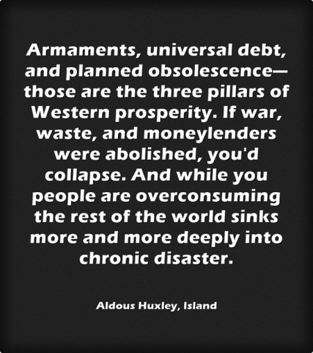 Armaments-universal-debt quote huxley.jpg
