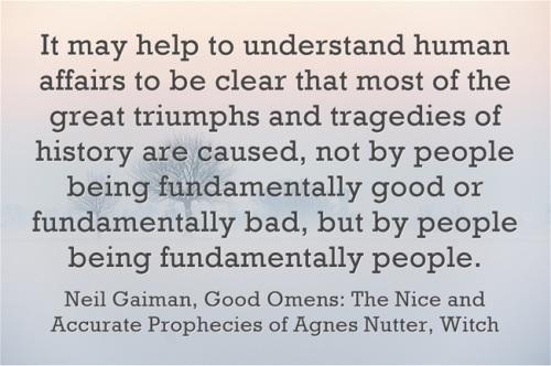 not fundamentally good or bad Neil Gaiman